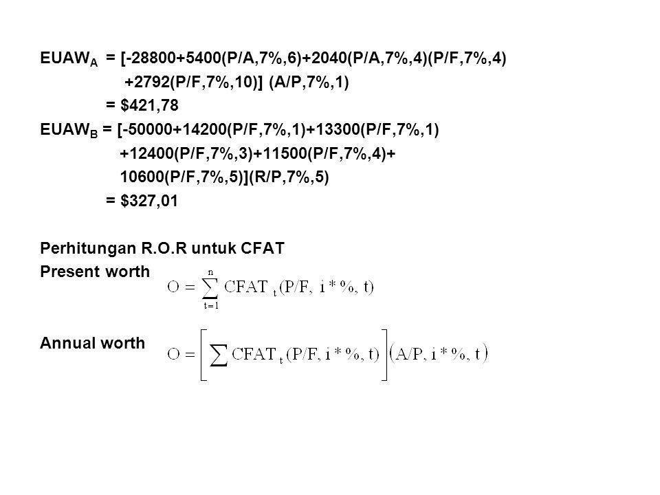 EUAWA = [-28800+5400(P/A,7%,6)+2040(P/A,7%,4)(P/F,7%,4)